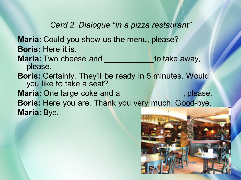 Card 2. Dialogue In a pizza restaurant