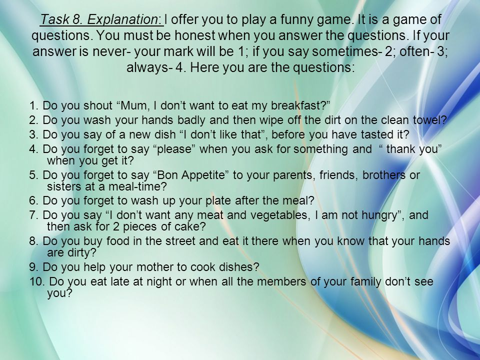 Task 8. Explanation: I offer you to play a funny game