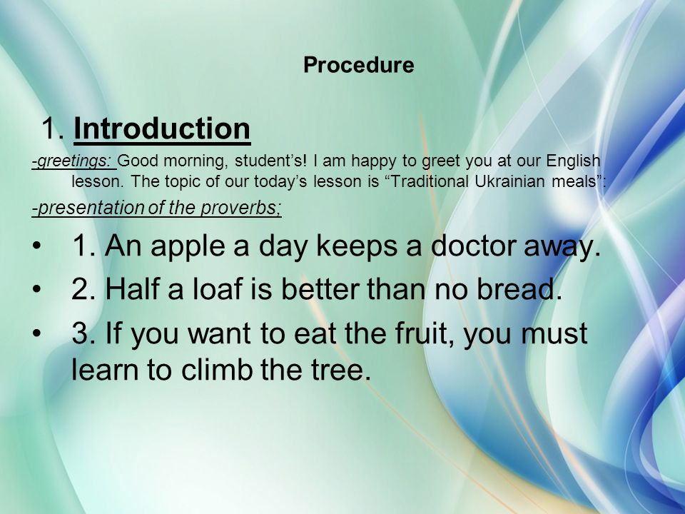 Procedure 1. Introduction 1. An apple a day keeps a doctor away.