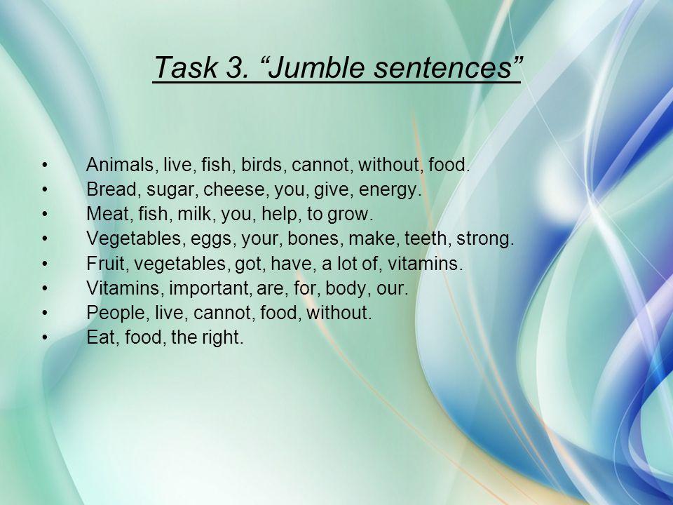 Task 3. Jumble sentences