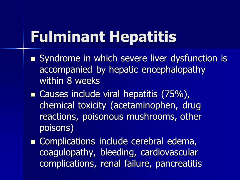 Fulminant Hepatitis Syndrome in which severe liver dysfunction is accompanied by hepatic encephalopathy within 8 weeks.