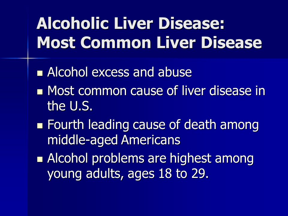 Alcoholic Liver Disease: Most Common Liver Disease