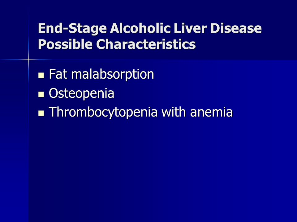 End-Stage Alcoholic Liver Disease Possible Characteristics