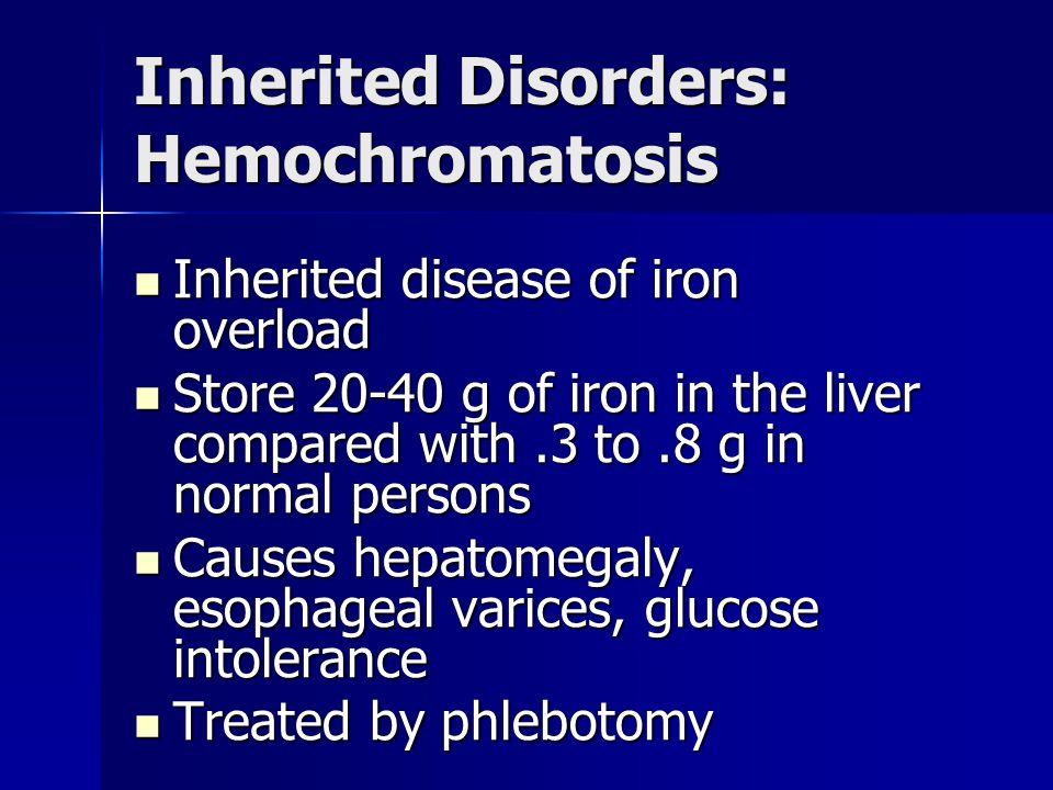 Inherited Disorders: Hemochromatosis