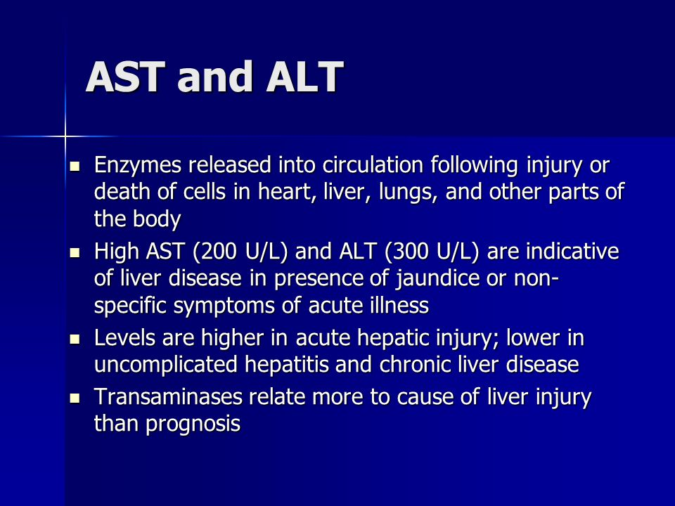 AST and ALT Enzymes released into circulation following injury or death of cells in heart, liver, lungs, and other parts of the body.