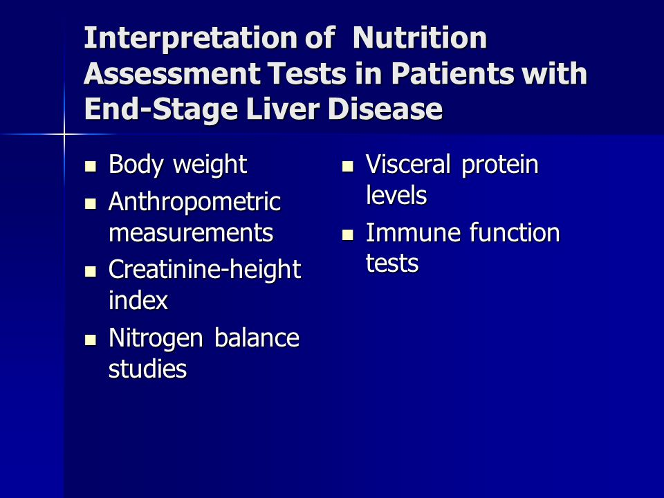 Interpretation of Nutrition Assessment Tests in Patients with End-Stage Liver Disease