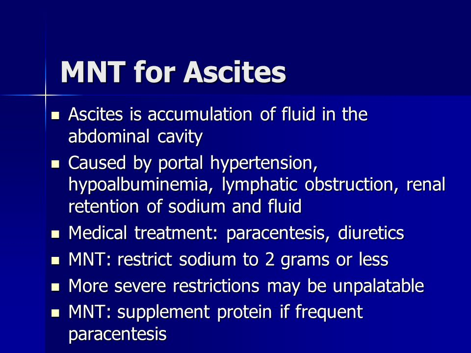 MNT for Ascites Ascites is accumulation of fluid in the abdominal cavity.