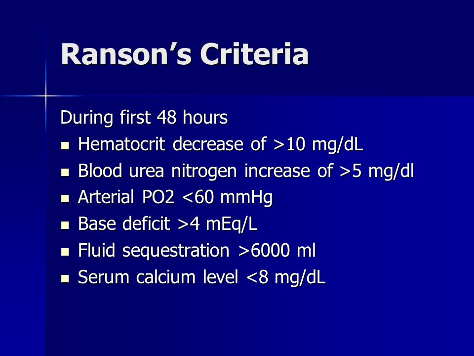 Ranson's Criteria During first 48 hours
