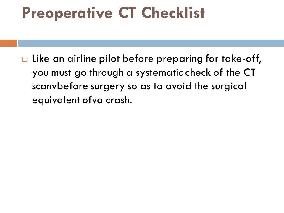 Preoperative CT Checklist