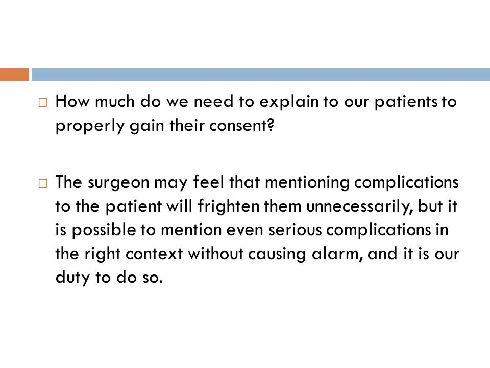How much do we need to explain to our patients to properly gain their consent