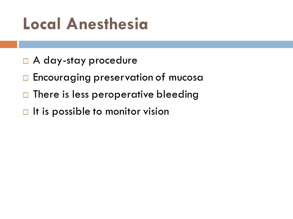 Local Anesthesia A day-stay procedure