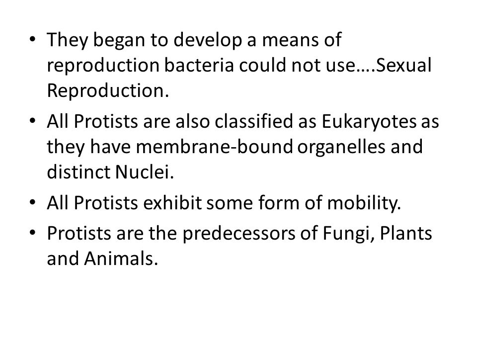 They began to develop a means of reproduction bacteria could not use…