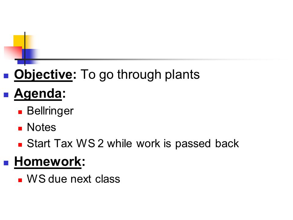 Objective: To go through plants Agenda: