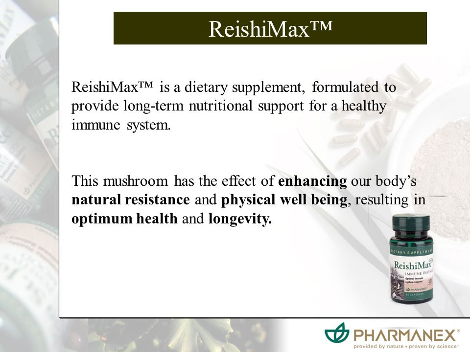 ReishiMax™ ReishiMax™ is a dietary supplement, formulated to provide long-term nutritional support for a healthy immune system.