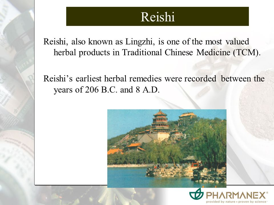 Reishi Reishi, also known as Lingzhi, is one of the most valued herbal products in Traditional Chinese Medicine (TCM).