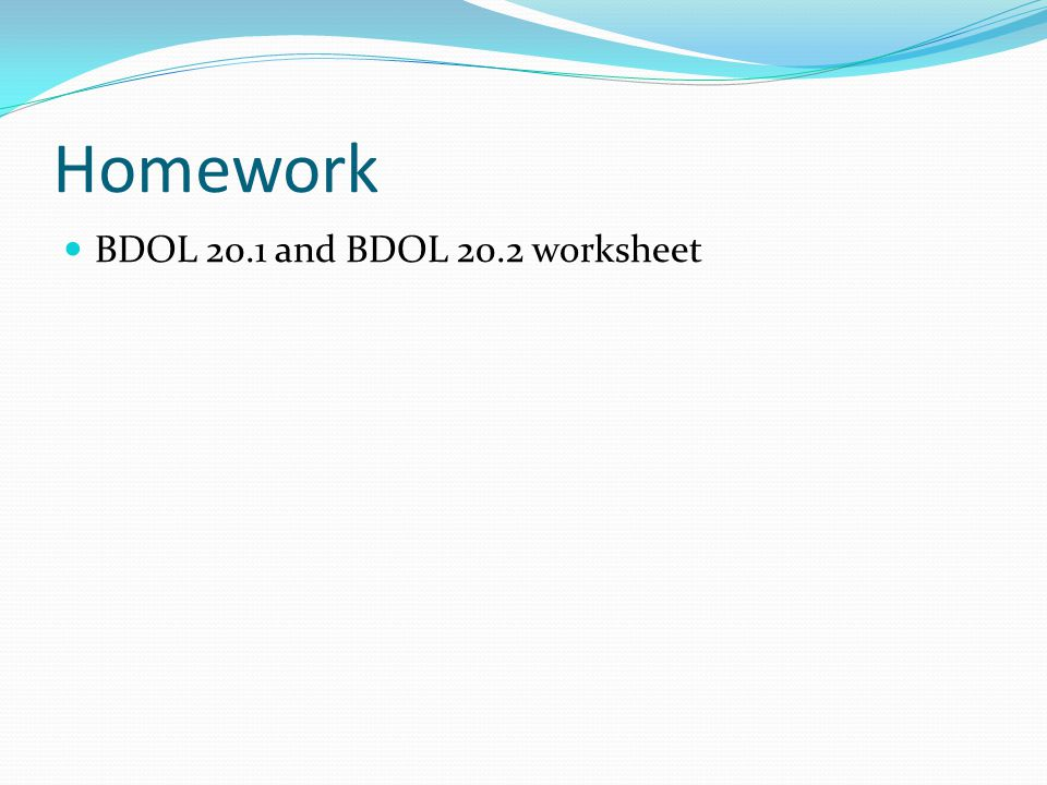 Homework BDOL 20.1 and BDOL 20.2 worksheet