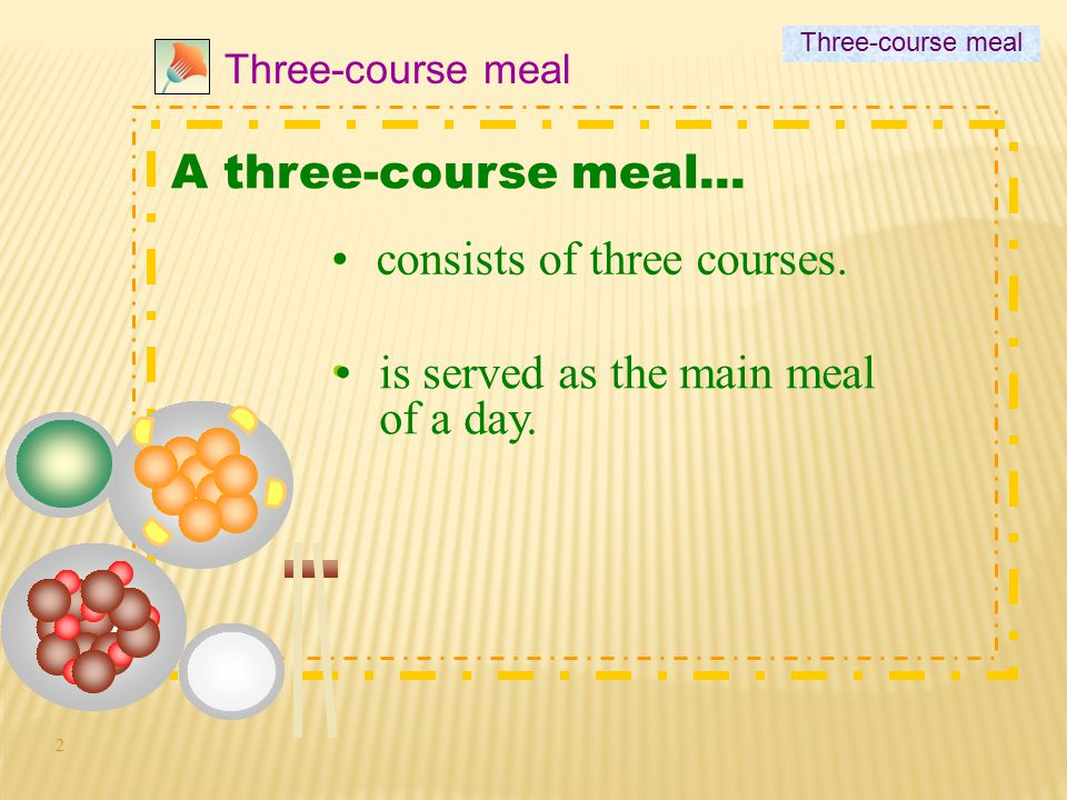 consists of three courses.