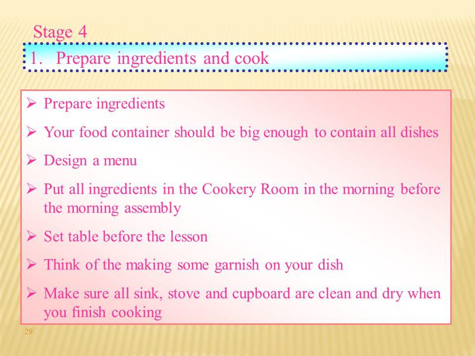 : Stage 4 Prepare ingredients and cook Prepare ingredients