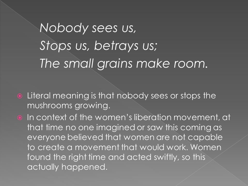 The small grains make room.