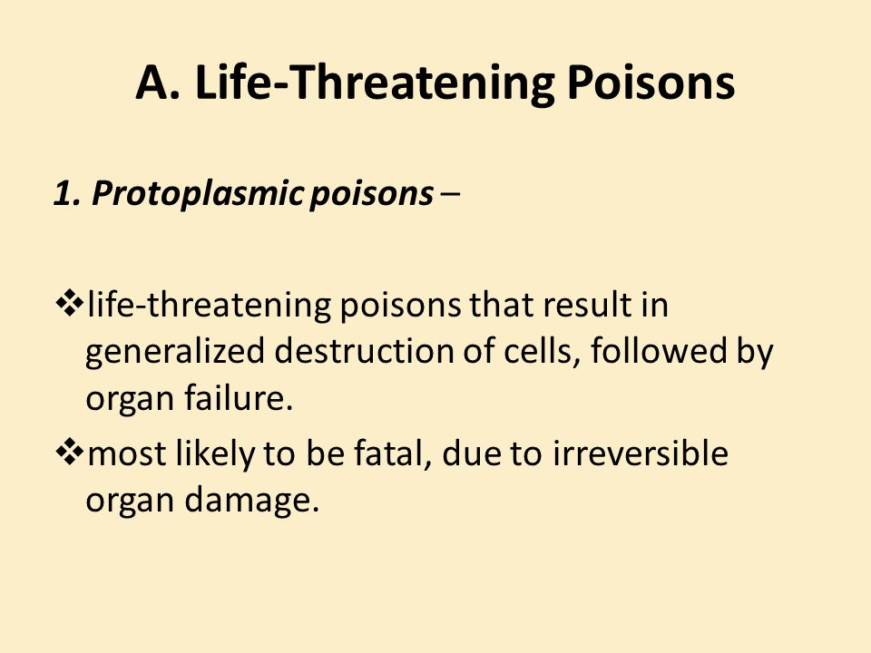 A. Life-Threatening Poisons