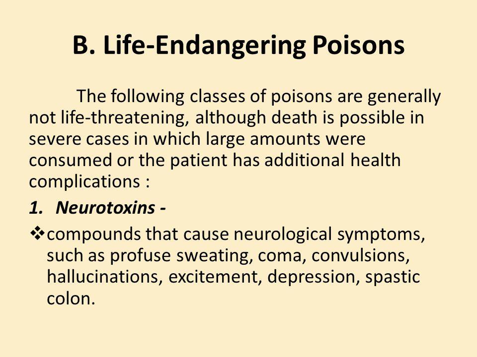 B. Life-Endangering Poisons