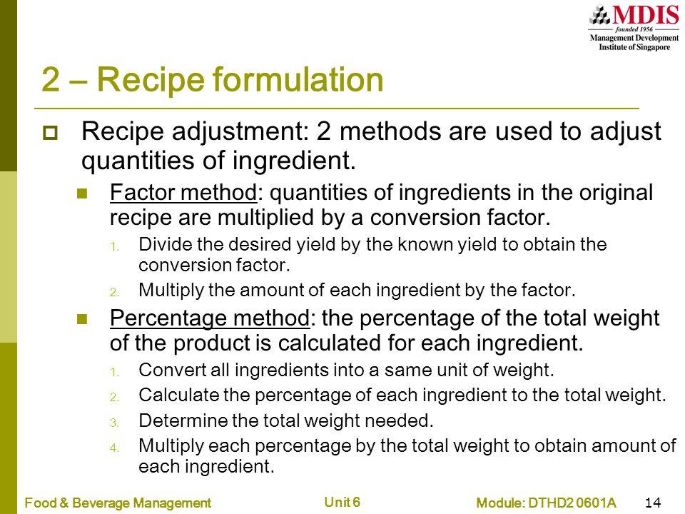 2 – Recipe formulation Recipe adjustment: 2 methods are used to adjust quantities of ingredient.