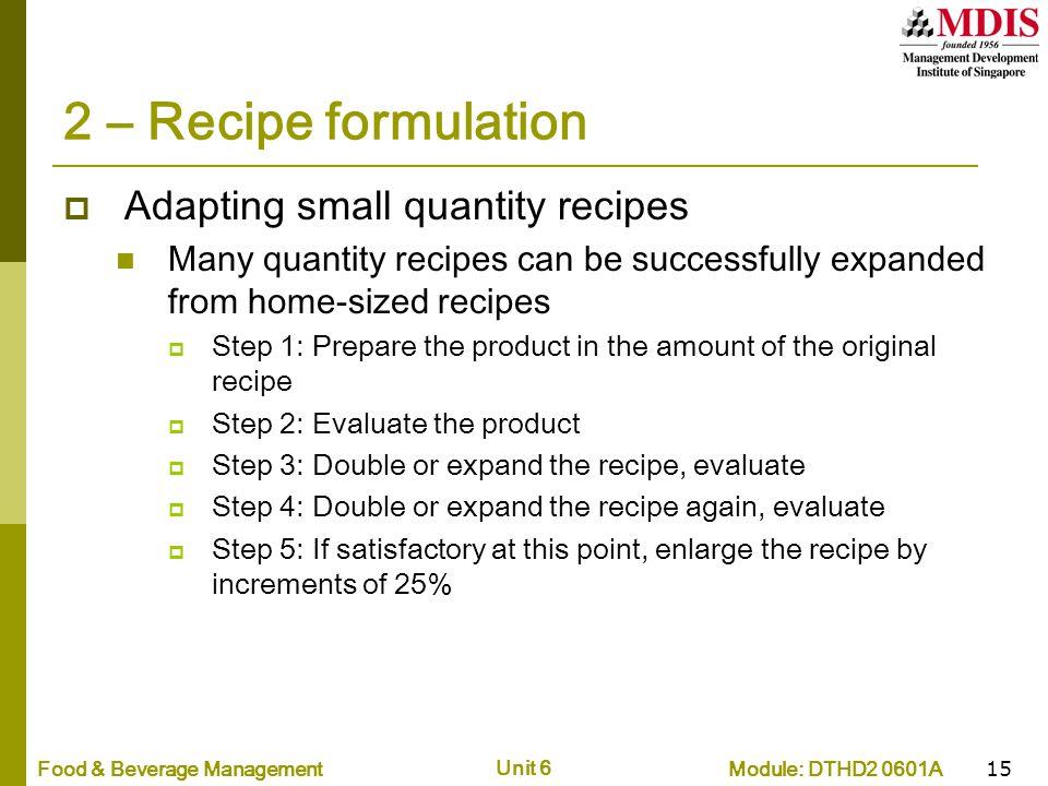 2 – Recipe formulation Adapting small quantity recipes