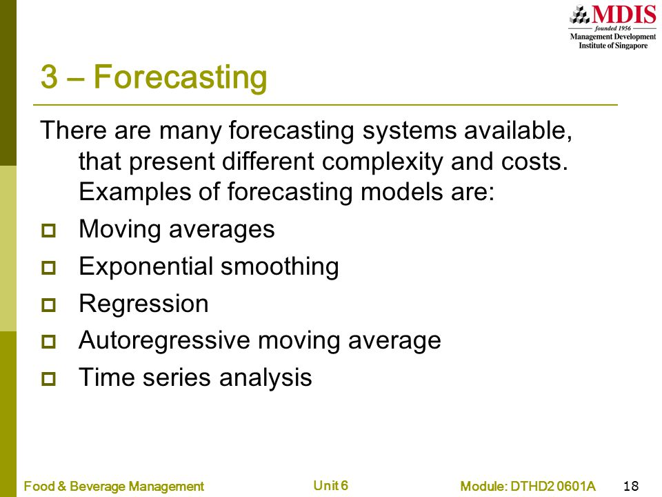 3 – Forecasting There are many forecasting systems available, that present different complexity and costs. Examples of forecasting models are: