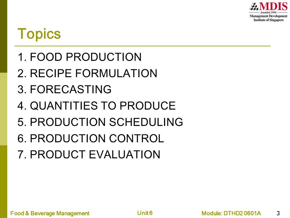 Topics 1. FOOD PRODUCTION 2. RECIPE FORMULATION 3. FORECASTING