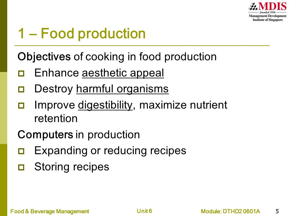 1 – Food production Objectives of cooking in food production