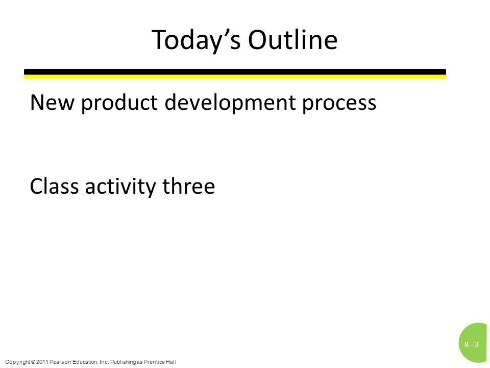 Today's Outline New product development process Class activity three