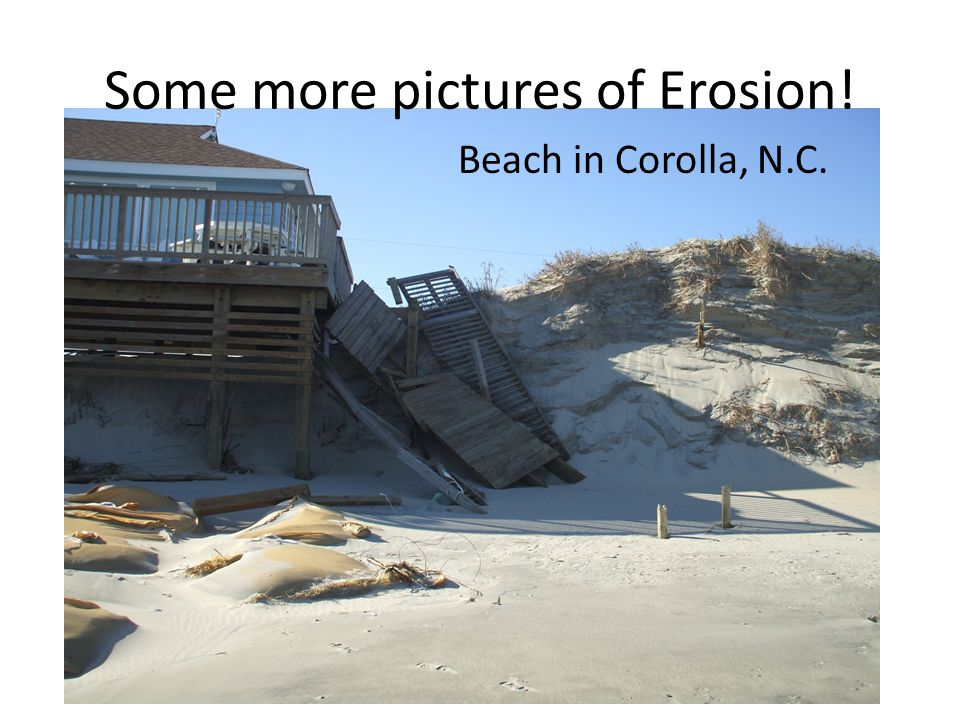 Some more pictures of Erosion!