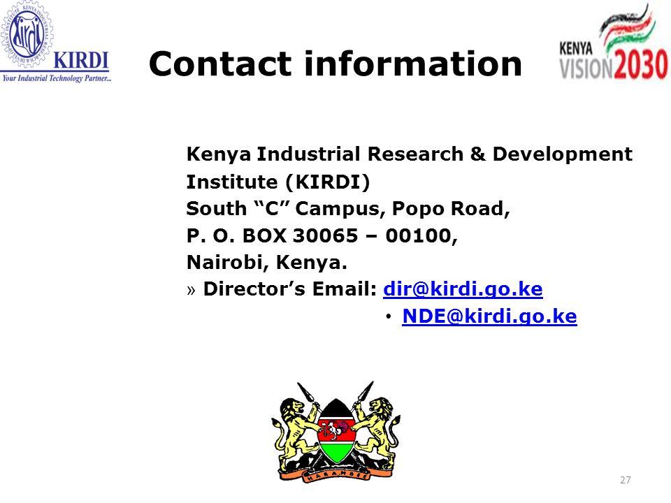 Contact information Kenya Industrial Research & Development. Institute (KIRDI) South C Campus, Popo Road,