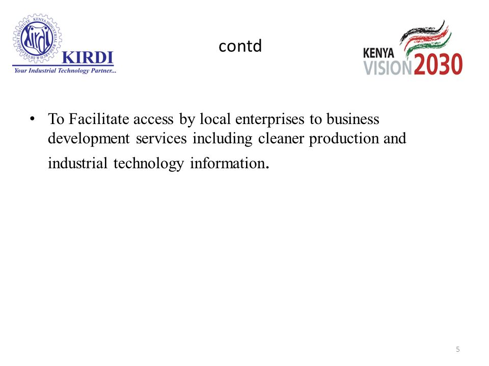 contd To Facilitate access by local enterprises to business development services including cleaner production and industrial technology information.