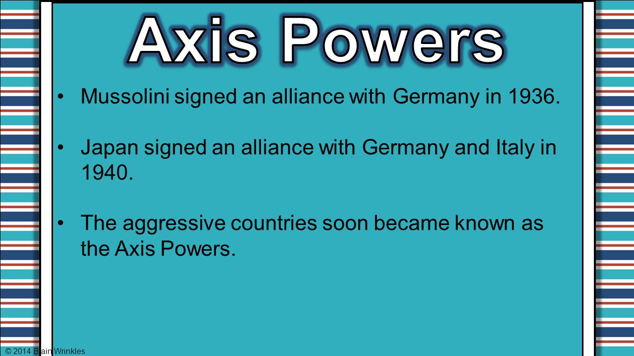 Axis Powers Mussolini signed an alliance with Germany in 1936.