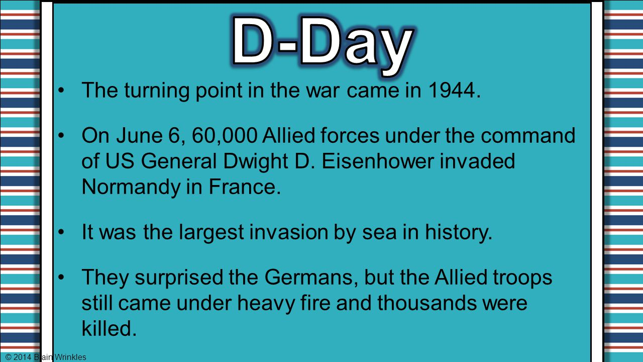 D-Day The turning point in the war came in 1944.