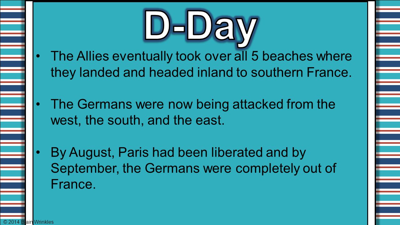 D-Day The Allies eventually took over all 5 beaches where they landed and headed inland to southern France.
