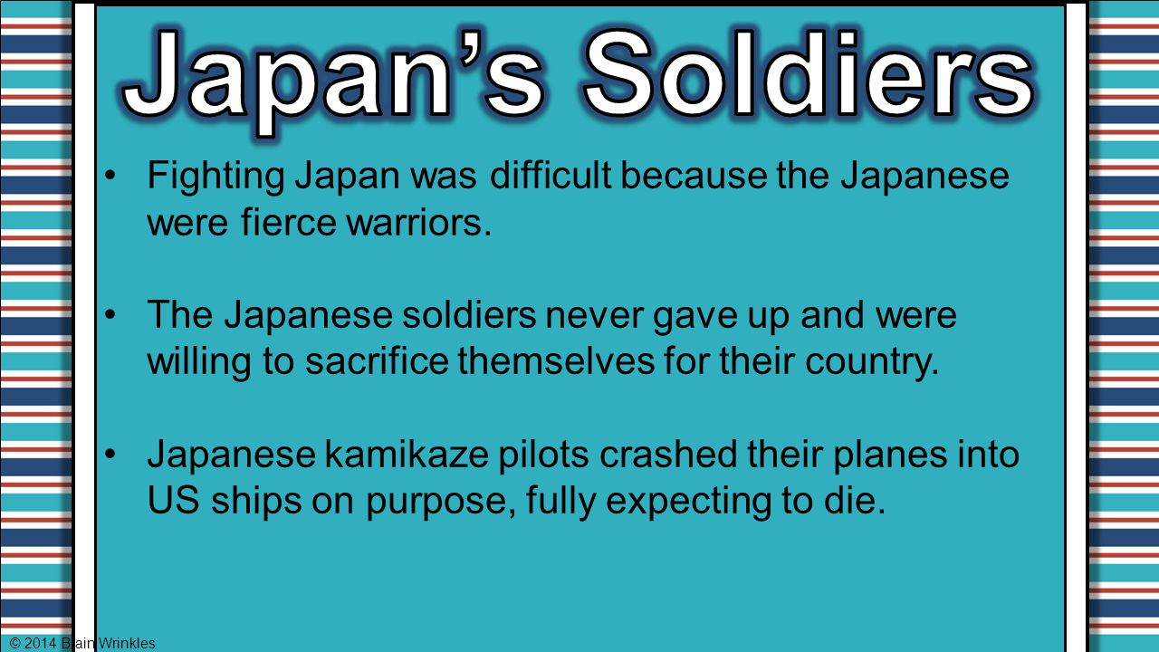 Japan's Soldiers Fighting Japan was difficult because the Japanese were fierce warriors.