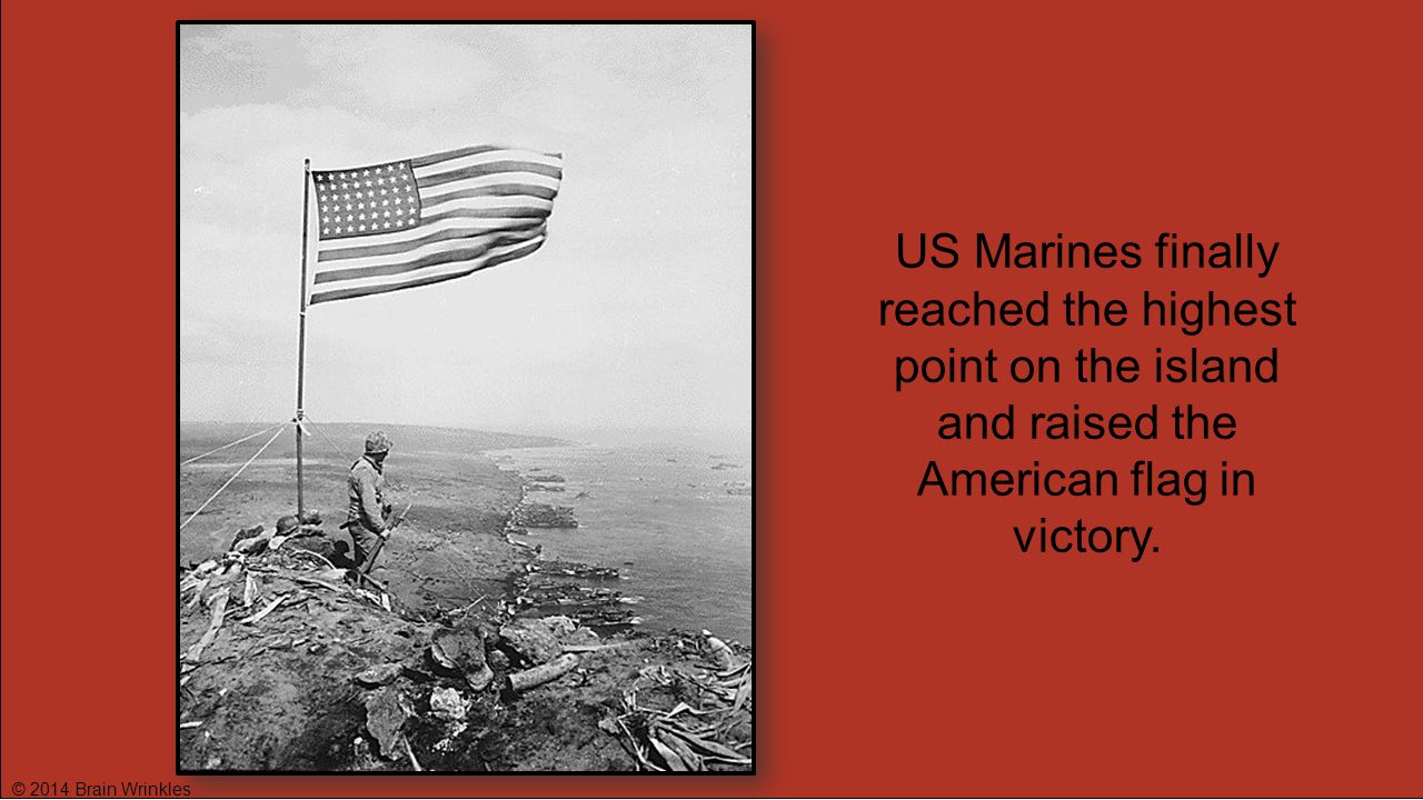 US Marines finally reached the highest point on the island and raised the American flag in victory.