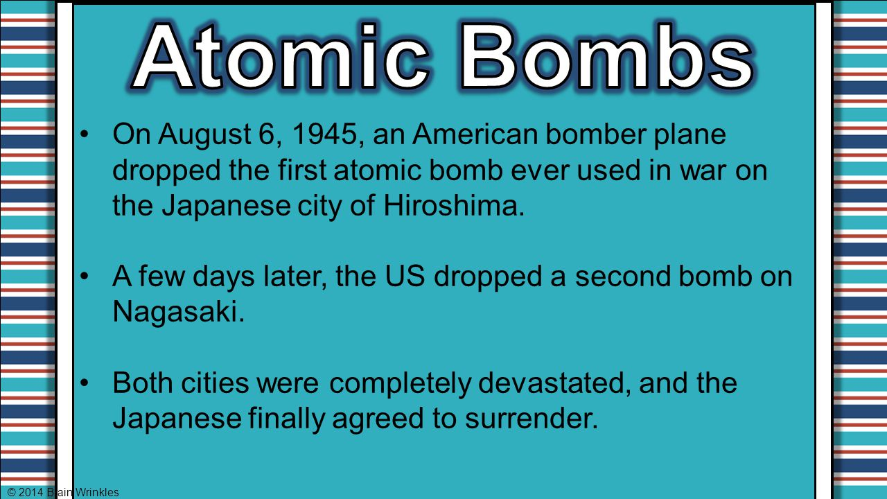 Atomic Bombs On August 6, 1945, an American bomber plane dropped the first atomic bomb ever used in war on the Japanese city of Hiroshima.