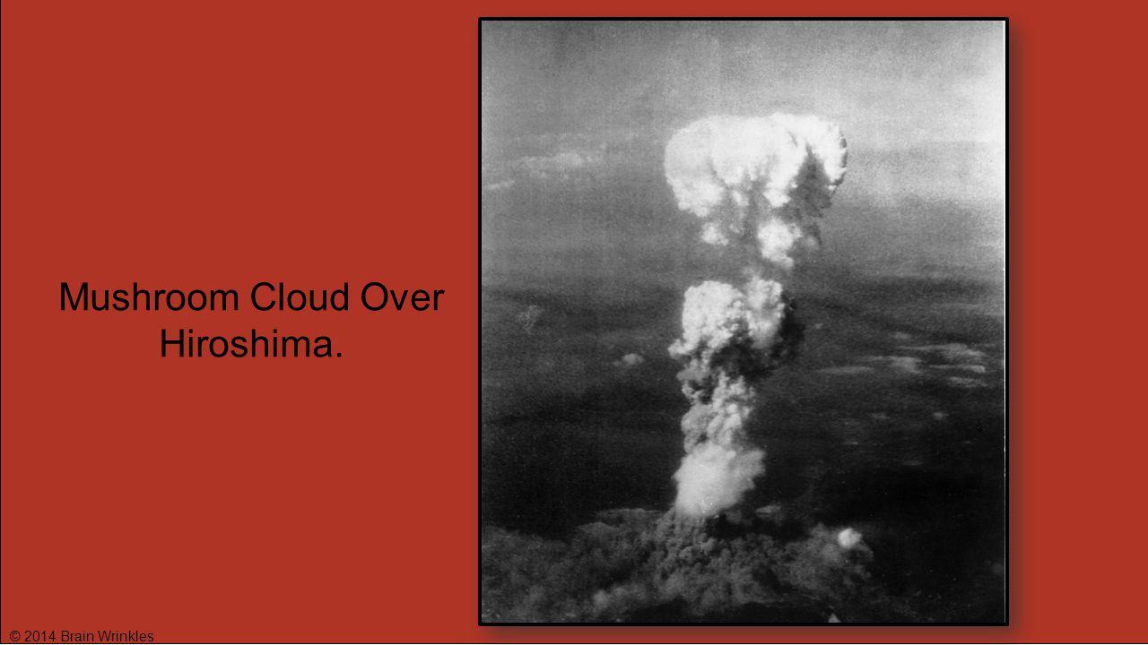 Mushroom Cloud Over Hiroshima.