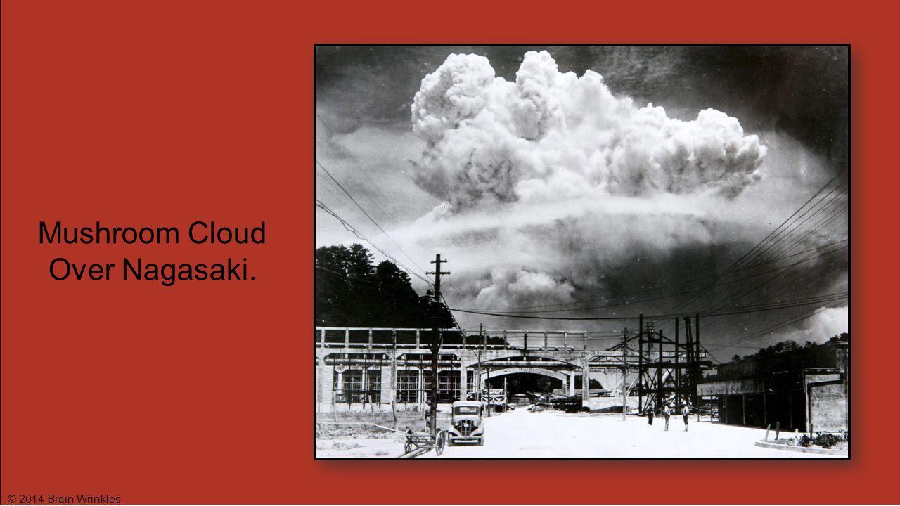Mushroom Cloud Over Nagasaki.