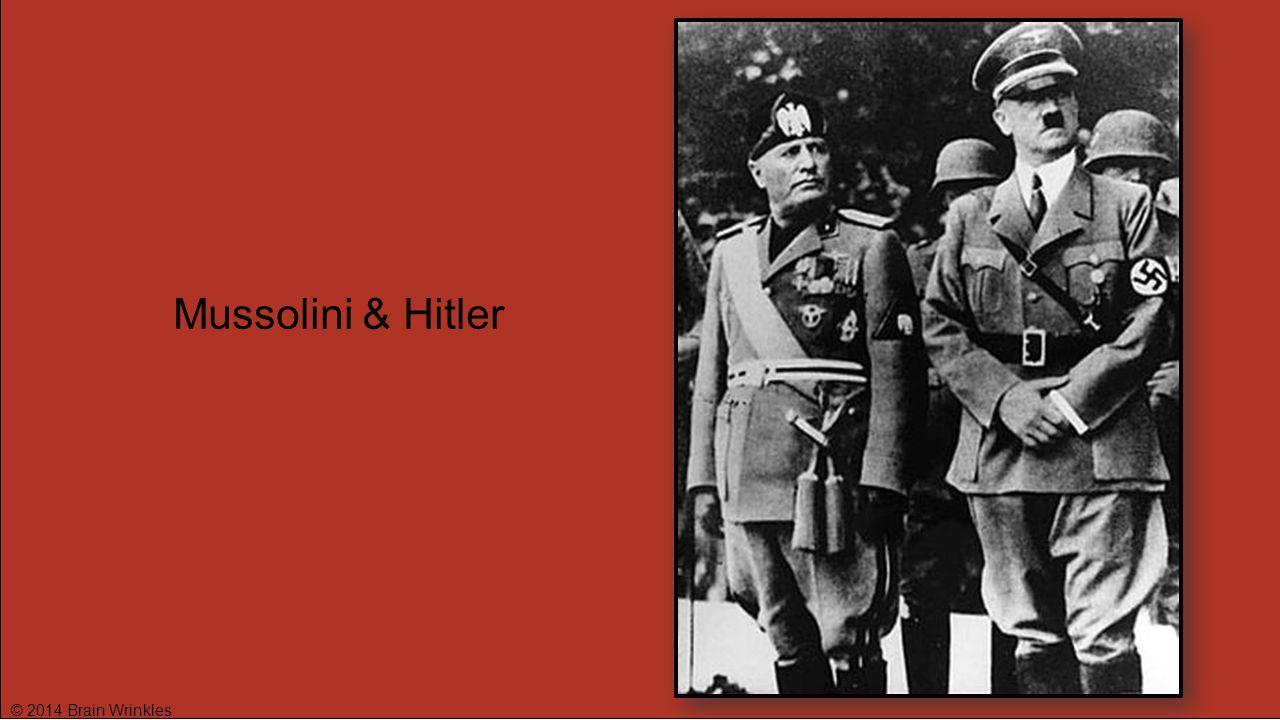 Mussolini & Hitler © 2014 Brain Wrinkles