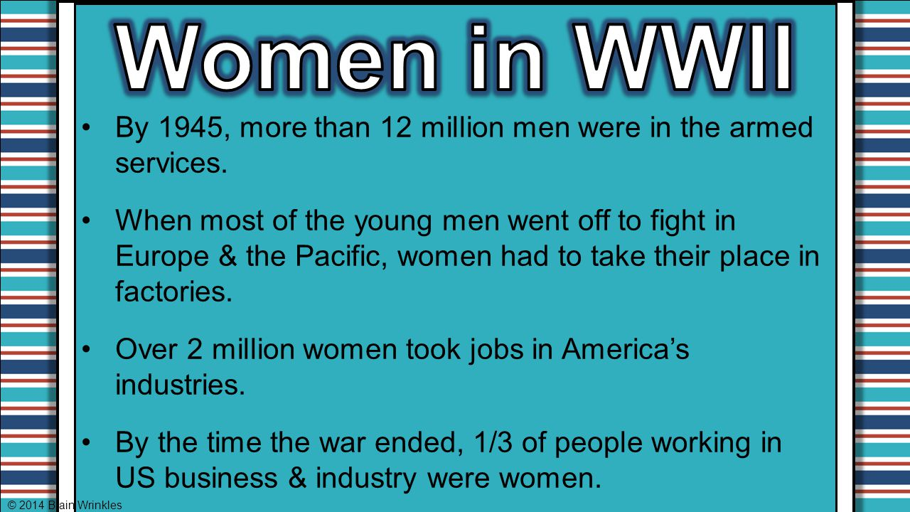 Women in WWII By 1945, more than 12 million men were in the armed services.