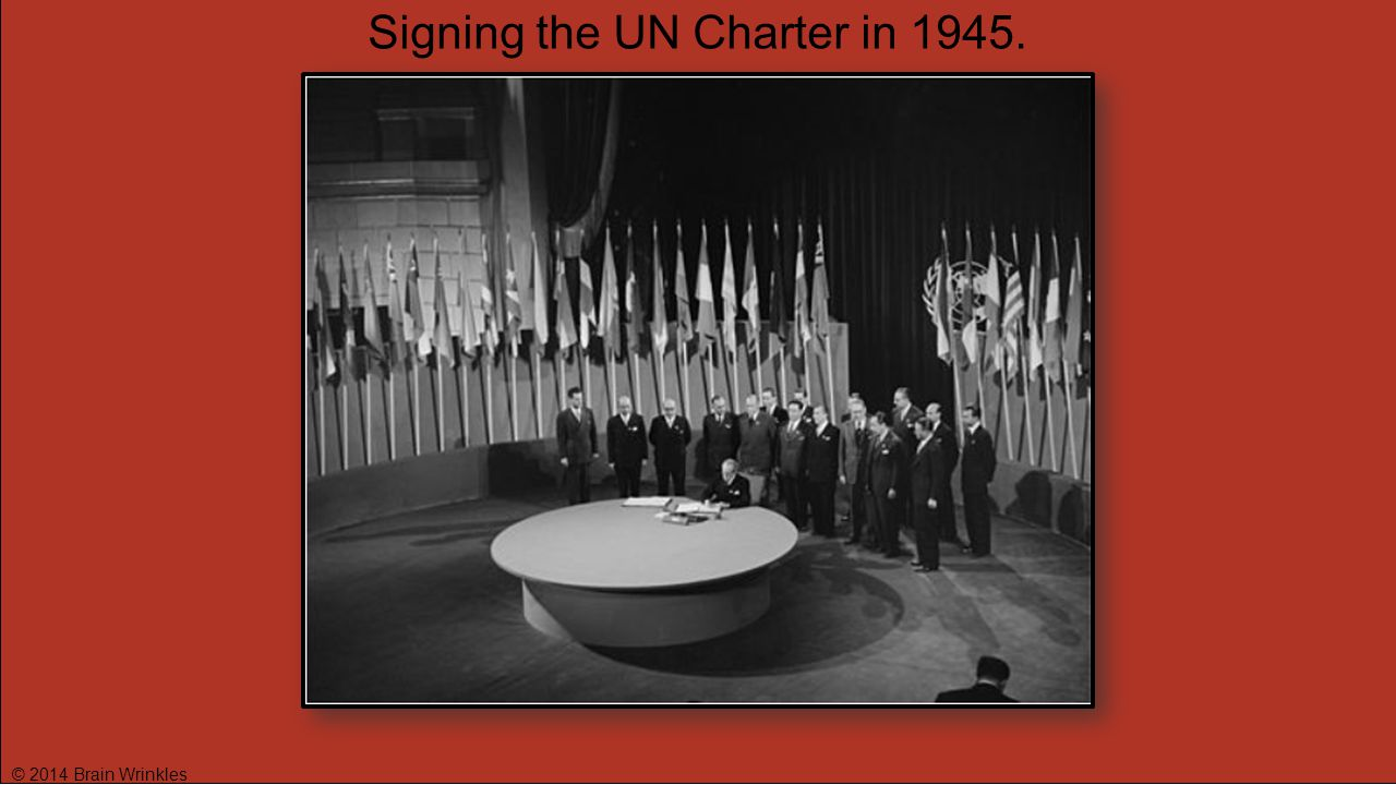 Signing the UN Charter in 1945.