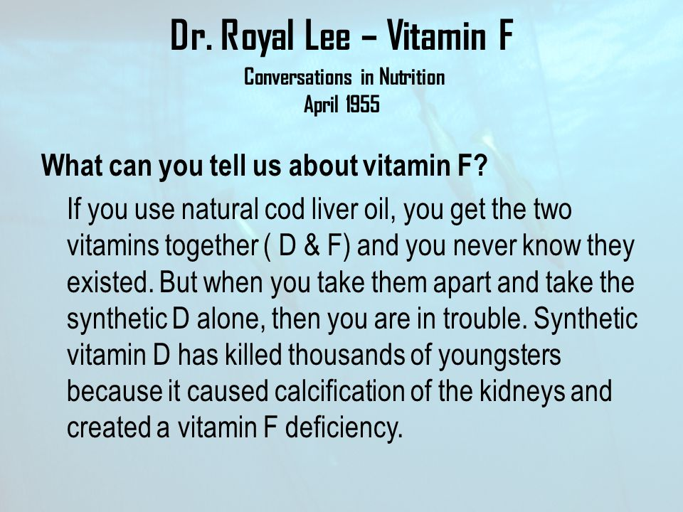 Dr. Royal Lee – Vitamin F Conversations in Nutrition April 1955