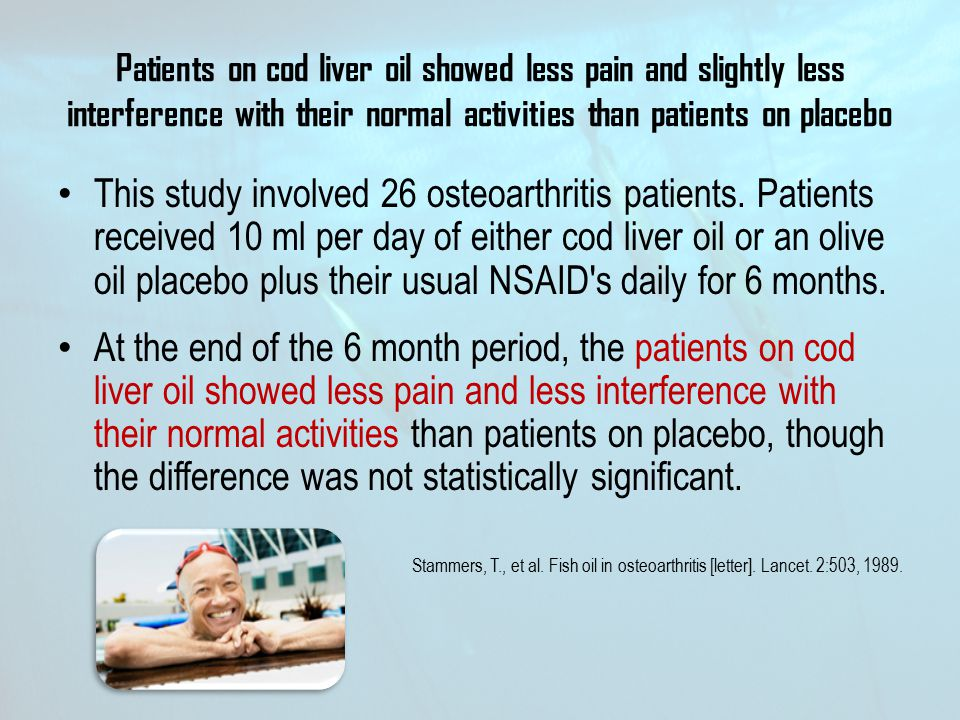 Patients on cod liver oil showed less pain and slightly less interference with their normal activities than patients on placebo