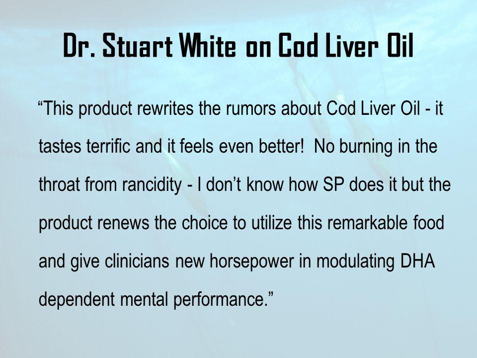 Dr. Stuart White on Cod Liver Oil