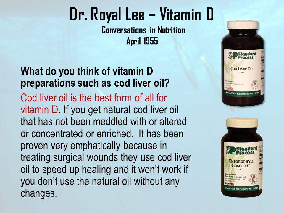 Dr. Royal Lee – Vitamin D Conversations in Nutrition April 1955