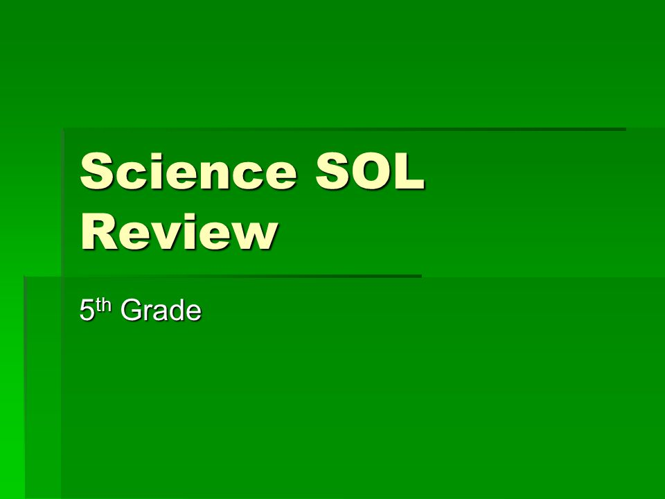 Science SOL Review 5th Grade